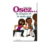 Osez la drague et le sexe gay